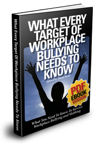 Workplace Bullying Book - What Every Target of Workplace Bullying Needs to Know