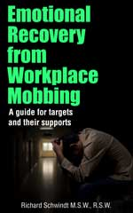 Emotional Recovery from Workplace Mobbing: A Guide for Targets and Their Supports