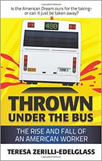 Thrown Under The Bus:  The Rise And Fall Of An American Worker