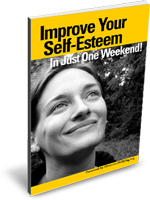 Improve Your Self-Esteem In Just One Weekend!